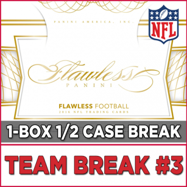 2016 Panini Flawless Football (Choose Team - HALF-Case Break #3) Football