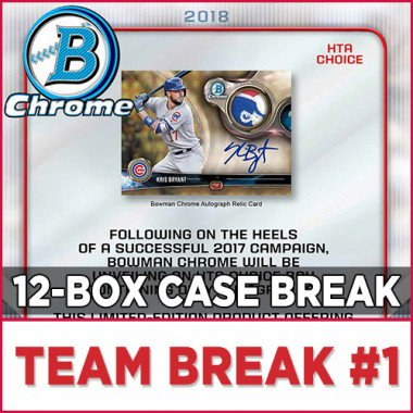 2018 Bowman Chrome Baseball HTA Choice (Choose Team - Case Break #1) Baseball