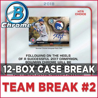 2018 Bowman Chrome Baseball HTA Choice (Choose Team - Case Break #2) Baseball